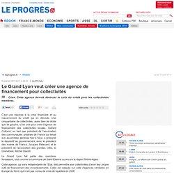 Le Grand Lyon veut créer une agence de financement pour collectivités