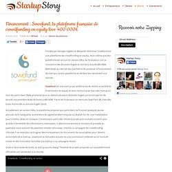 Financement : Sowefund, la plateforme française de crowdfunding en equity lève 400 000€