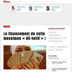 """Le financement du culte musulman """"dé-voilé"""" !"""