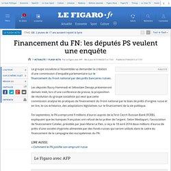 Financement du FN: les députés PS veulent une enquête