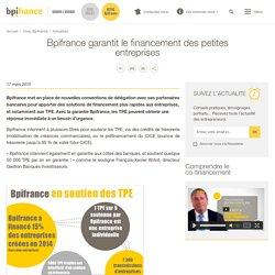 Bpifrance garantit le financement des petites entreprises