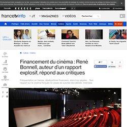 Financement du cinéma : René Bonnell, auteur d'un rapport explosif, répond aux critiques