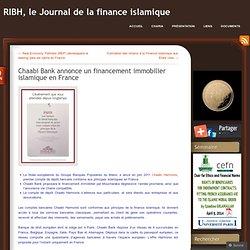 Chaabi Bank annonce un financement immobilier islamique en France « RIBH, le Journal de la finance islamique – France Tunisie Algérie Maroc Belgique