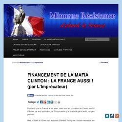 FINANCEMENT DE LA MAFIA CLINTON : LA FRANCE AUSSI !(par L'Imprécateur)