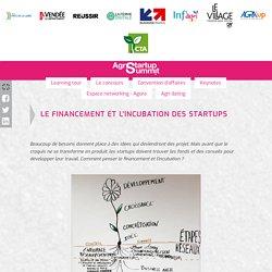AGRI STARTUP SUMMIT - Le financement et l'incubation des startups.
