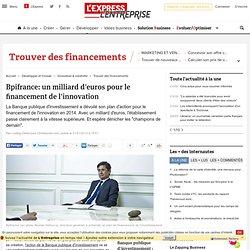 Bpifrance: un milliard d'euros pour le financement de l'innovation