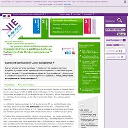 Comment la France participe-t-elle au financement de l'Union européenne ? - Comment est financée l'Union européenne