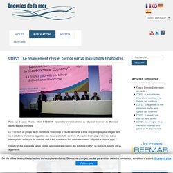 COP21 : Le financement revu et corrigé par 26 institutions financières - Energies de la Mer