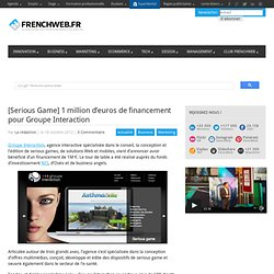 [Serious Game] 1 million d'euros de financement pour Groupe Interaction