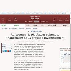 Autoroutes : le régulateur épingle le financement de 23 projets d'investissement