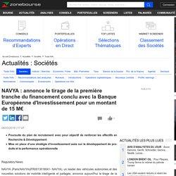 NAVYA : annonce le tirage de la première tranche du financement conclu avec la Banque Européenne d'Investissement pour un montant de 15 M€