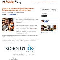 Financement : Lancement du fonds d'investissement Robolution Capital doté de 80 millions d'euros