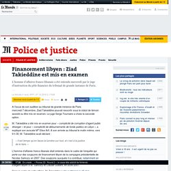 Financement libyen: Ziad Takieddine est mis en examen