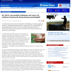 En 2014, les projets tchèques ont reçu 2,6 millions d'euros de financement participatif