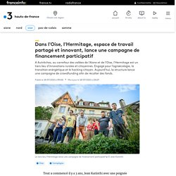 Dans l'Oise, l'Hermitage, espace de travail partagé et innovant, lance une campagne de financement participatif