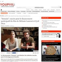 """""""Demain"""": succès pour le financement participatif du film de Mélanie Laurent et Cyril Dion"""