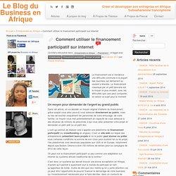 Comment utiliser le financement participatif sur internet