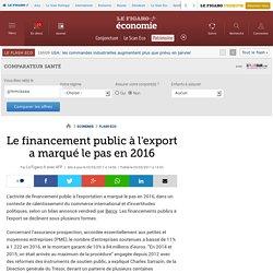 Le financement public à l'export a marqué le pas en 2016