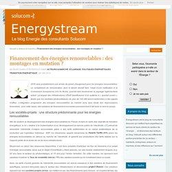 Financement des énergies renouvelables : des montages en mutation ?