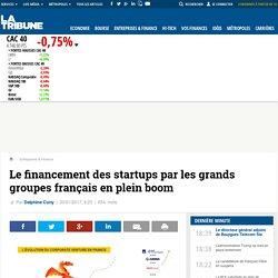 Le financement des startups par les grands groupes français en plein boom