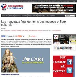Les nouveaux financements des musées et lieux culturels