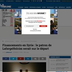 Financements en Syrie : le patron de LafargeHolcim serait sur le départ