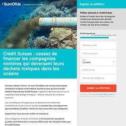 Crédit Suisse : cessez de financer les compagnies minières qui déversent leurs déchets toxiques dans les océans