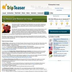 Les Bourses pour financer son voyage – Budget & Financement – Conseils pratiques pour mieux voyager.