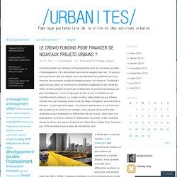 Le crowd-funding pour financer de nouveaux projets urbains ?