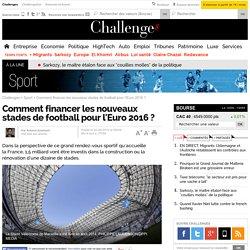 Comment financer les nouveaux stades de football pour l'Euro 2016 ?- 30 septembre 2014