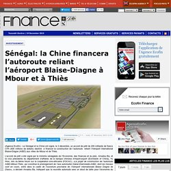 Sénégal: la Chine financera l'autoroute reliant l'aéroport Blaise-Diagne à Mbour et à Thiès