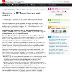 CGT DOUANES 22/07/10 Conteneurs : la CGT Douane lance une alerte sanitaire (fumigation)
