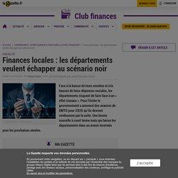 Finances locales : les départements veulent échapper au scénario noir