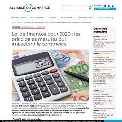 Loi de finances pour 2020 : les principales mesures qui impactent le commerce - Alliance du Commerce