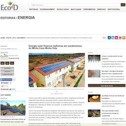 Energia solar financia melhorias em condomínios do Minha Casa Minha Vida