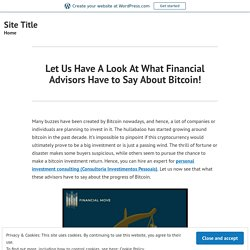 Let Us Have A Look At What Financial Advisors Have to Say About Bitcoin!