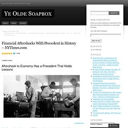 Financial Aftershocks With Precedent in History – NYTimes.com « Ye Olde Soapbox