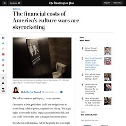 The financial costs of America's culture wars are skyrocketing