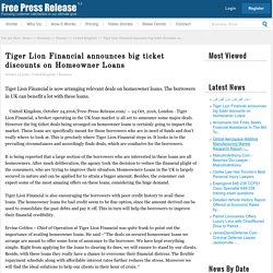 Tiger Lion Financial announces big ticket discounts on Homeowner Loans