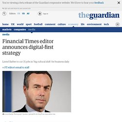Financial Times editor announces digital-first strategy | Media