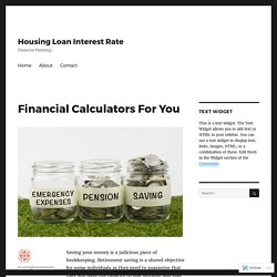 Financial Calculators For You – Housing Loan Interest Rate