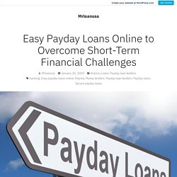 Easy Payday Loans Online to Overcome Short-Term Financial Challenges