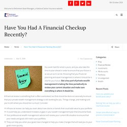 Have You Had A Financial Checkup Recently?