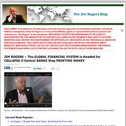 JIM ROGERS – The GLOBAL FINANCIAL SYSTEM is Headed for COLLAPSE if Central BANKS Stop PRINTING MONEY