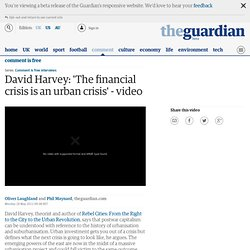 David Harvey: 'The financial crisis is an urban crisis' | Comment is free