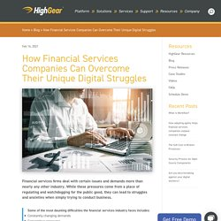 How Financial Services Companies Can Overcome Their Unique Digital Struggles