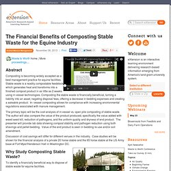 UNIVERSITY OF ILLINOIS 06/11/13 The Financial Benefits of Composting Stable Waste for the Equine Industry