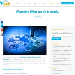 Financial: What we do is costly
