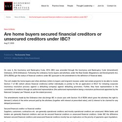 Are home buyers secured financial creditors or unsecured creditors under IBC?