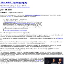 Financial Cryptography: Is BitCoin a triple entry system?
